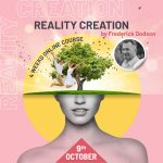 Reality Creation Online Course - 2019